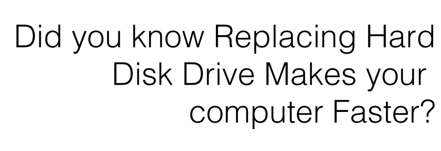 Replacing HDD makes Computer Faster